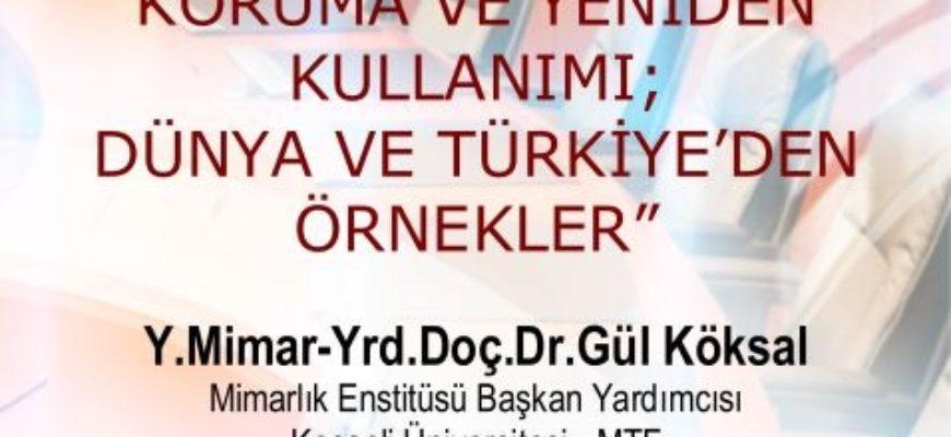 Endüstri Mirasının Koruma ve Yeniden Kullanımı; Dünya ve Türkiye'den Örnekler